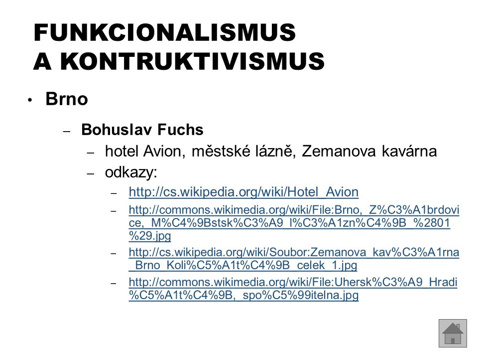 Brno – Bohuslav Fuchs – hotel Avion, městské lázně, Zemanova kavárna – odkazy: – http://cs.wikipedia.org/wiki/Hotel_Avion http://cs.wikipedia.org/wiki