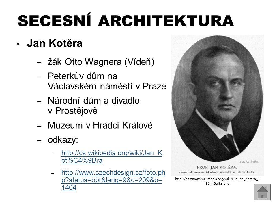 Jan Kotěra – Právnická fakulta v Praze SECESNÍ ARCHITEKTURA http://commons.wikimedia.org/wiki/File:Faculty_of_Law_in_Prague.jpg