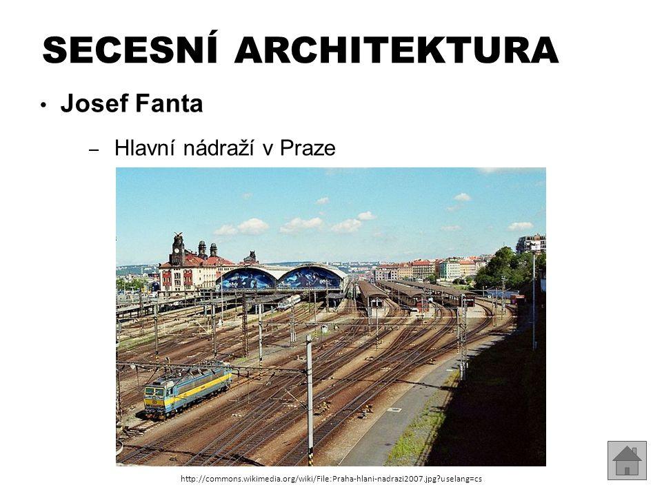 Josef Fanta – Hlavní nádraží v Praze SECESNÍ ARCHITEKTURA http://commons.wikimedia.org/wiki/File:Praha-hlani-nadrazi2007.jpg?uselang=cs