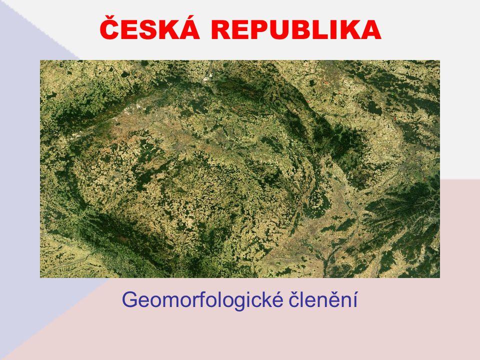 ČESKÁ REPUBLIKA Geomorfologické členění