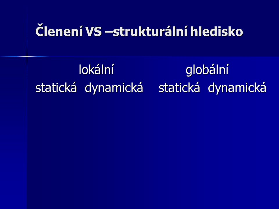 rychlostní: do 20- 30 s (ATP – CP systém) rychlostní: do 20- 30 s (ATP – CP systém) krátkodobá: do 2- 3 min (LA systém) krátkodobá: do 2- 3 min (LA systém) střednědobá: 8– 10 min (O2 systém) střednědobá: 8– 10 min (O2 systém) dlouhodobá: dlouhodobá: I 10 – 35 min (glykogen) II 35 – 90 min (glykogen + tuky) III 90 – 6 hod (tuky) IV nad 6 hod (bílkoviny) Členení VS – časové a energetické hledisko