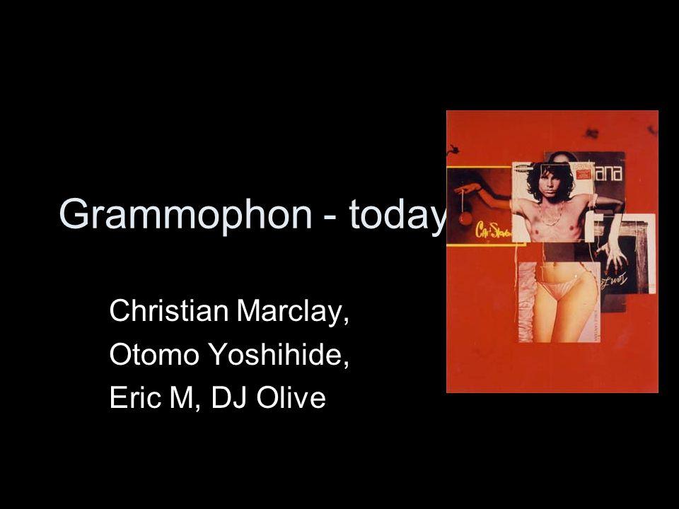 Grammophon - today Christian Marclay, Otomo Yoshihide, Eric M, DJ Olive