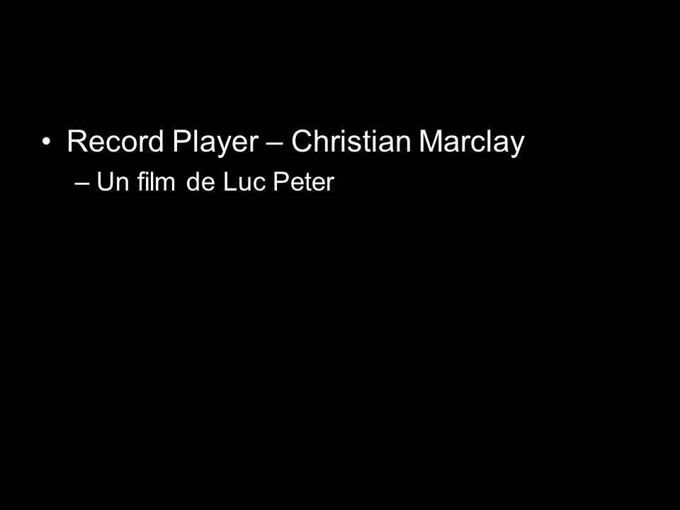 Record Player – Christian Marclay –Un film de Luc Peter