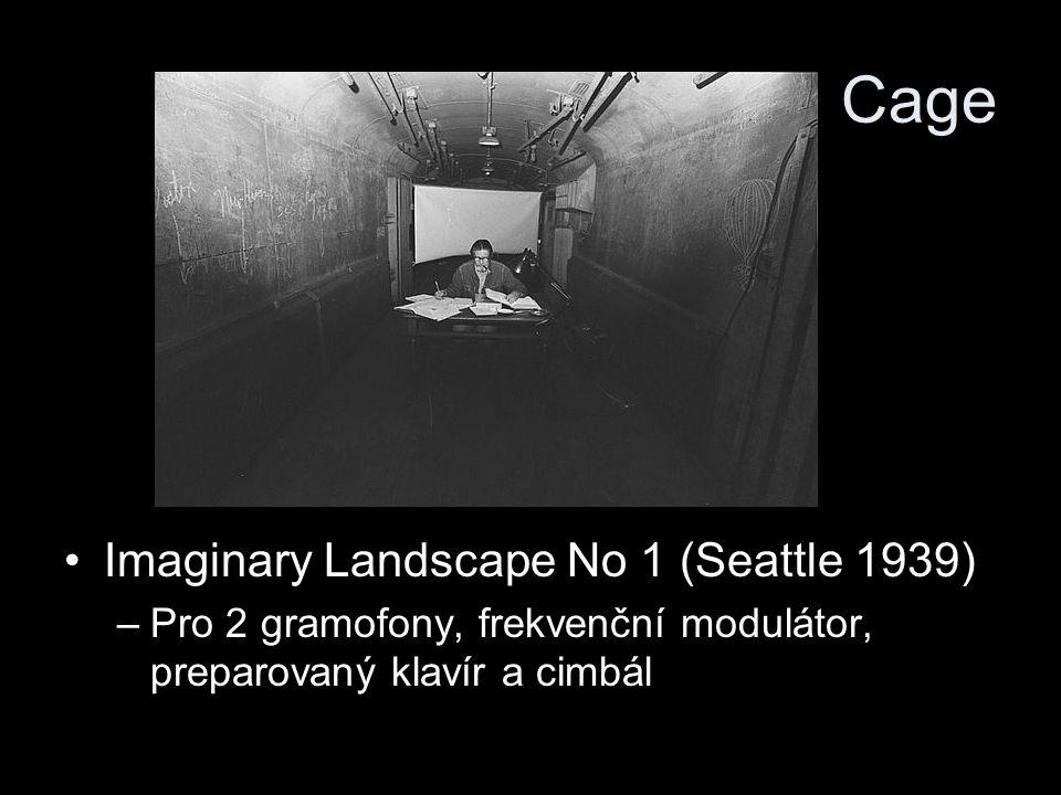 Cage Imaginary Landscape No 1 (Seattle 1939) –Pro 2 gramofony, frekvenční modulátor, preparovaný klavír a cimbál