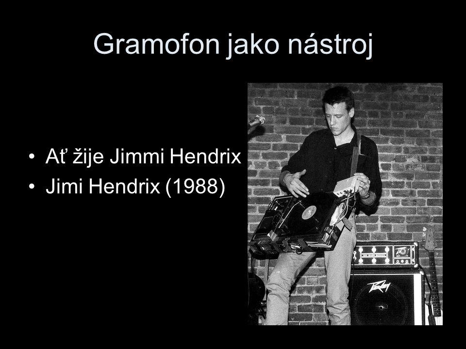 Gramofon jako nástroj Ať žije Jimmi Hendrix Jimi Hendrix (1988)