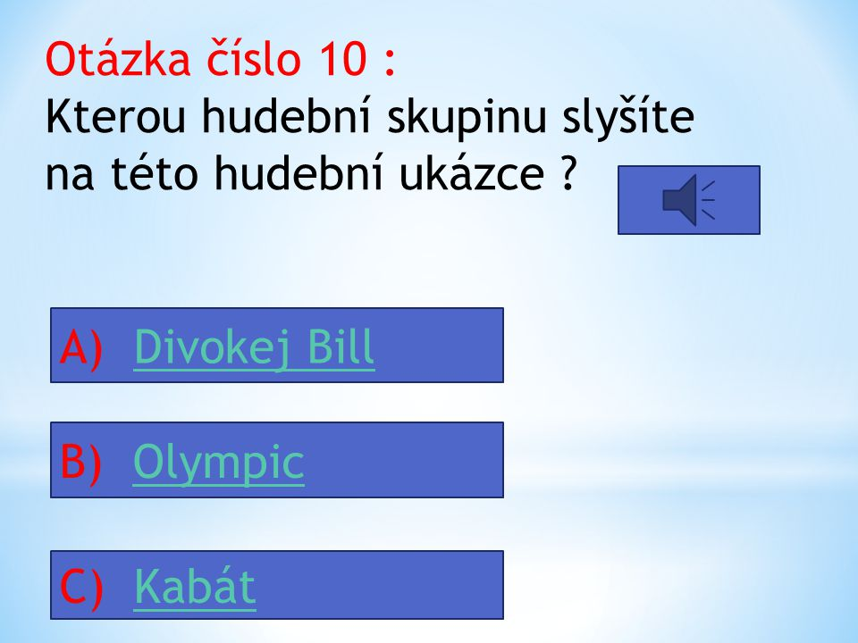 Otázka číslo 9 : Jaký hudební projekt převládá v produkci české populární hudby po roce 1990 ? A) Hudební koncertHudební koncert B) MuzikálMuzikál C)