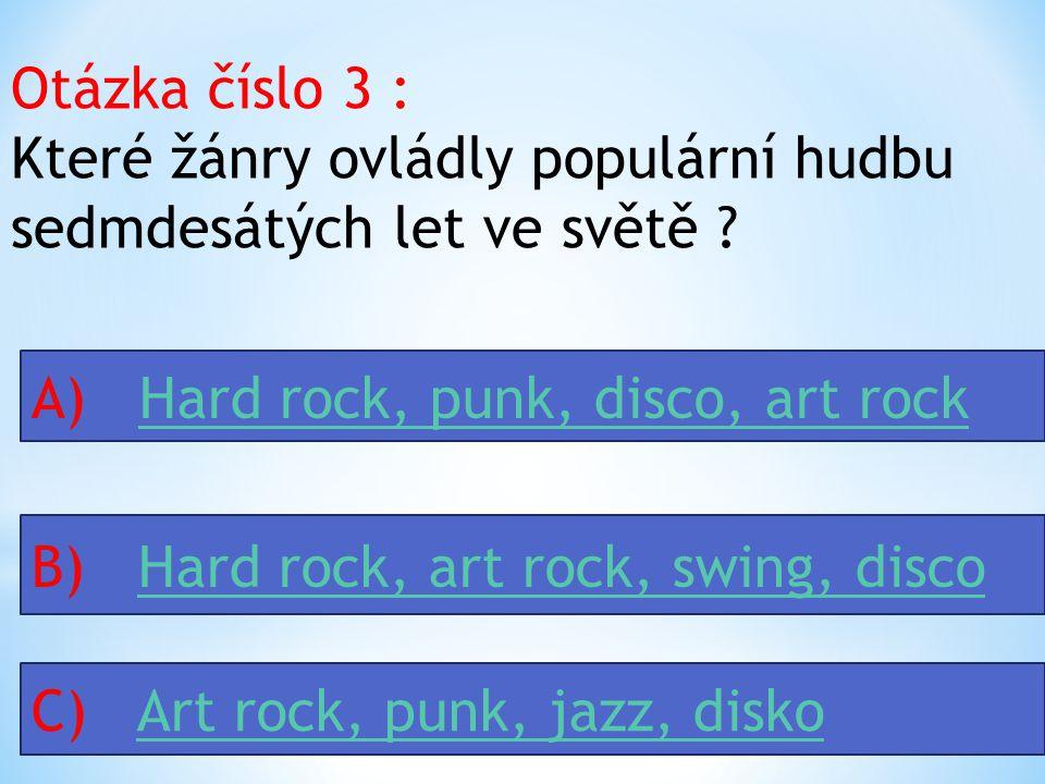 Otázka číslo 3 : Které žánry ovládly populární hudbu sedmdesátých let ve světě .