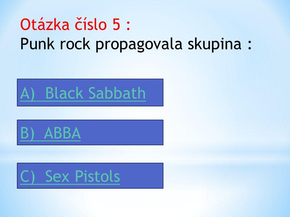 Otázka číslo 3 : Které žánry ovládly populární hudbu sedmdesátých let ve světě ? A) Hard rock, punk, disco, art rockHard rock, punk, disco, art rock B