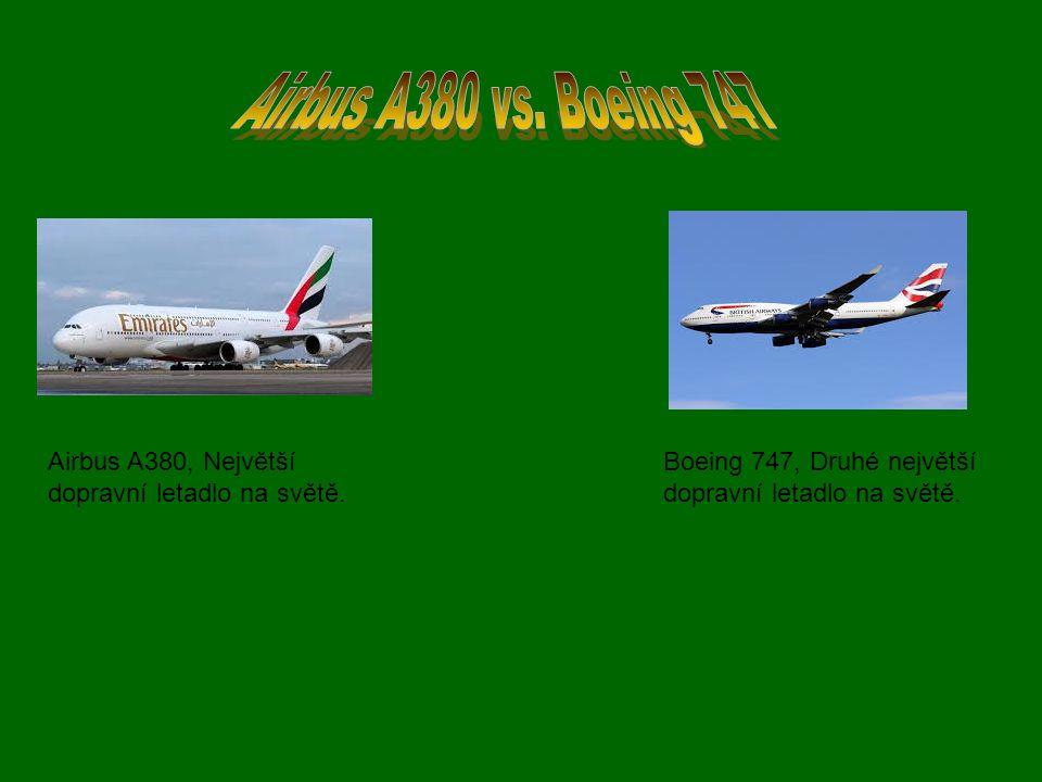 Airbus A380, Největší dopravní letadlo na světě. Boeing 747, Druhé největší dopravní letadlo na světě.