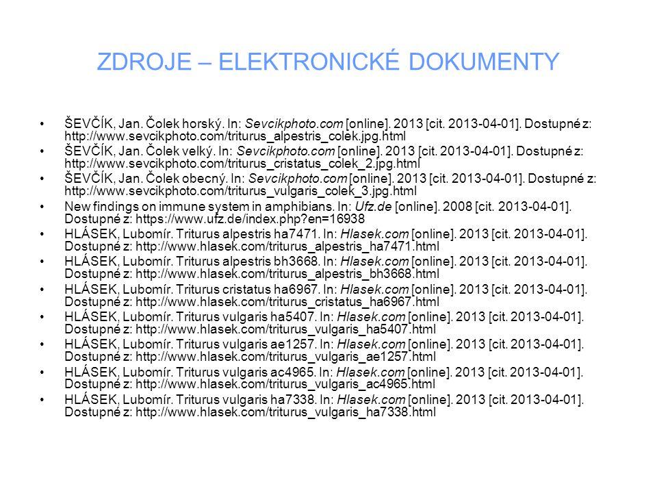 ZDROJE – ELEKTRONICKÉ DOKUMENTY ŠEVČÍK, Jan. Čolek horský. In: Sevcikphoto.com [online]. 2013 [cit. 2013-04-01]. Dostupné z: http://www.sevcikphoto.co