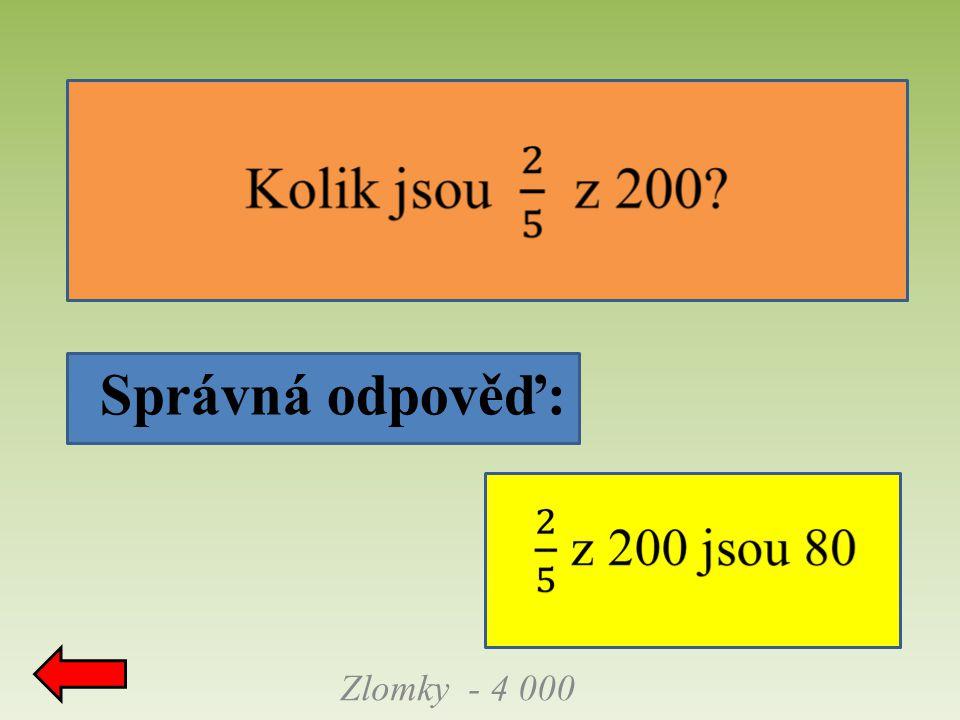 Správná odpověď: Zlomky - 5 000 celek je 50