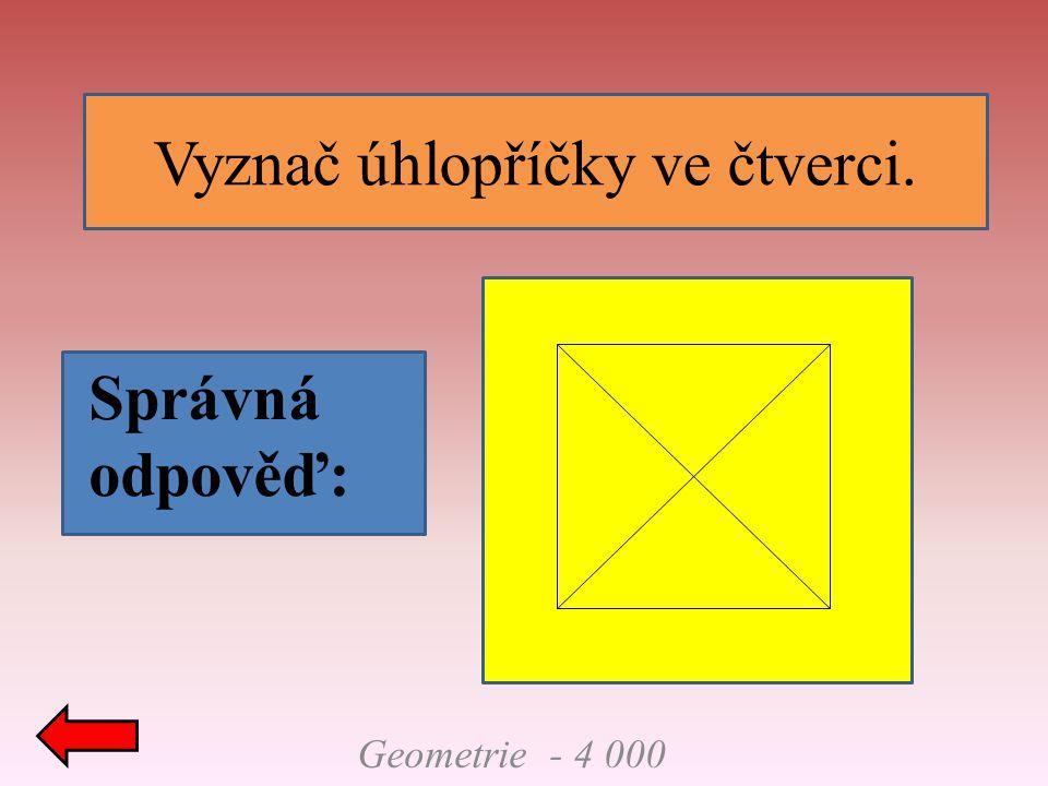 Geometrie - 4 000 Vyznač úhlopříčky ve čtverci. Správná odpověď: