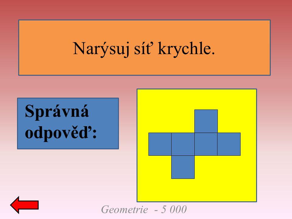 Geometrie - 5 000 Narýsuj síť krychle. Správná odpověď: