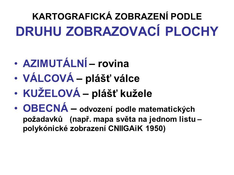 KARTOGRAFICKÁ ZOBRAZENÍ PODLE POLOHY KONSTRUKČNÍ OSY NORMÁLNÍ POLOHA (pólová) – konstrukční osa = osa glóbu PŘÍČNÁ POLOHA (rovníková, transverzální ) – konstrukční osa v rovině rovníku OBECNÁ POLOHA (šikmá) – konstrukční osa prochází středem glóbu
