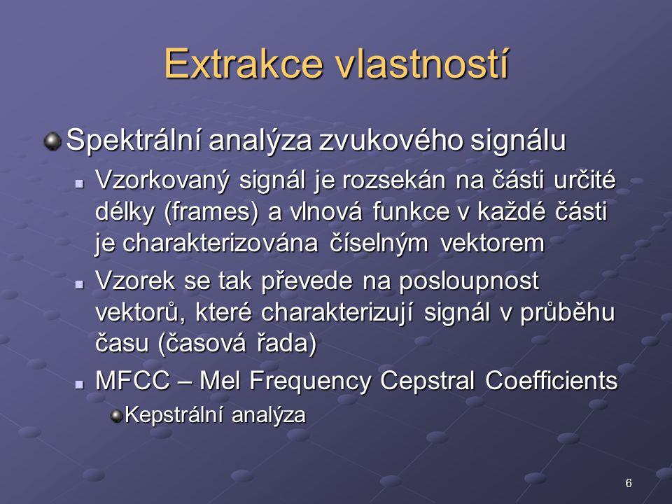 """7 MFCC Různé varianty, tato ze systému Soundspotter Délka rámců 20 ms V každém rámci se spočítá diskrétní Fourierova transformace Spektrum se převede do logaritmické stupnice (nebo se převede na mocniny X 0.23 – Stevensovo pravidlo) Lépe vystihuje hlasitost signálu Může se ještě spočítat diskrétní cosinova transformace Pro každý rámec se vezme jako vektor vlastností prvních 13 koeficientů Dostáváme se do 13-rozměrného prostoru Dostáváme se do 13-rozměrného prostoru Vlastnost vzorku (sestávajícího z více rámců) je tedy dána posloupností (TRAJEKTORIÍ) """"13D vektorů Vlastnost vzorku (sestávajícího z více rámců) je tedy dána posloupností (TRAJEKTORIÍ) """"13D vektorů"""