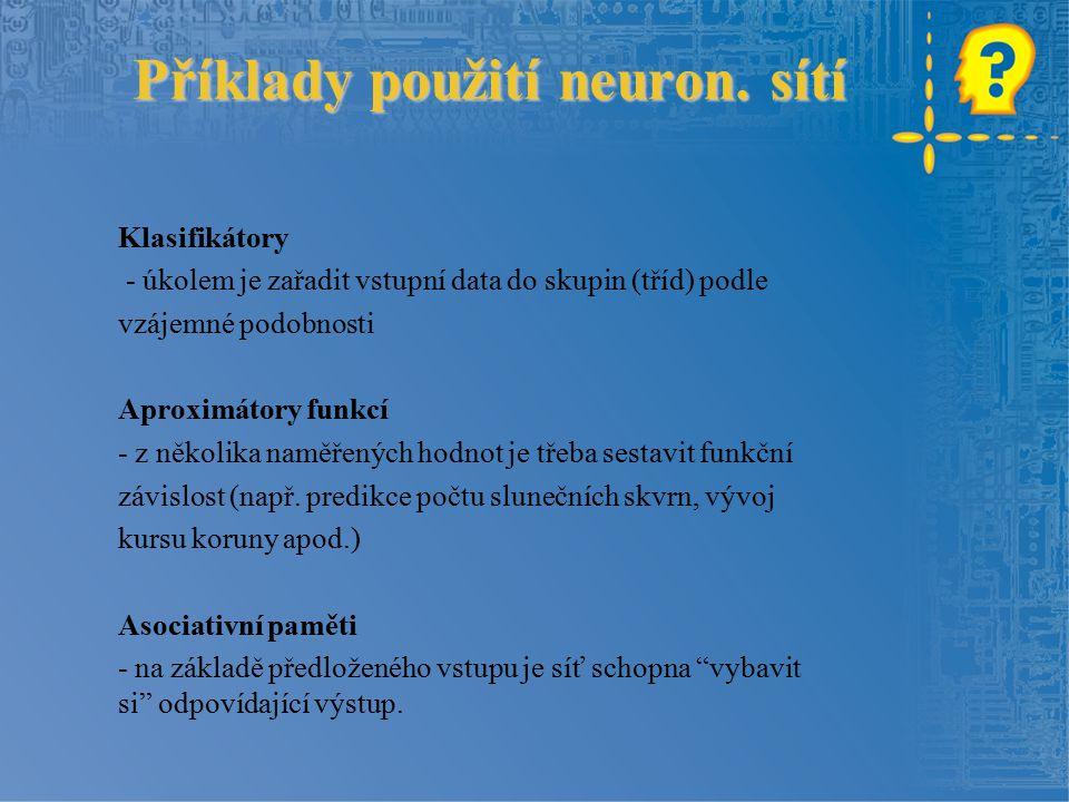 Příklady použití neuron.