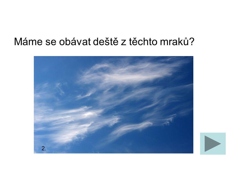 Máme se obávat deště z těchto mraků? 2.