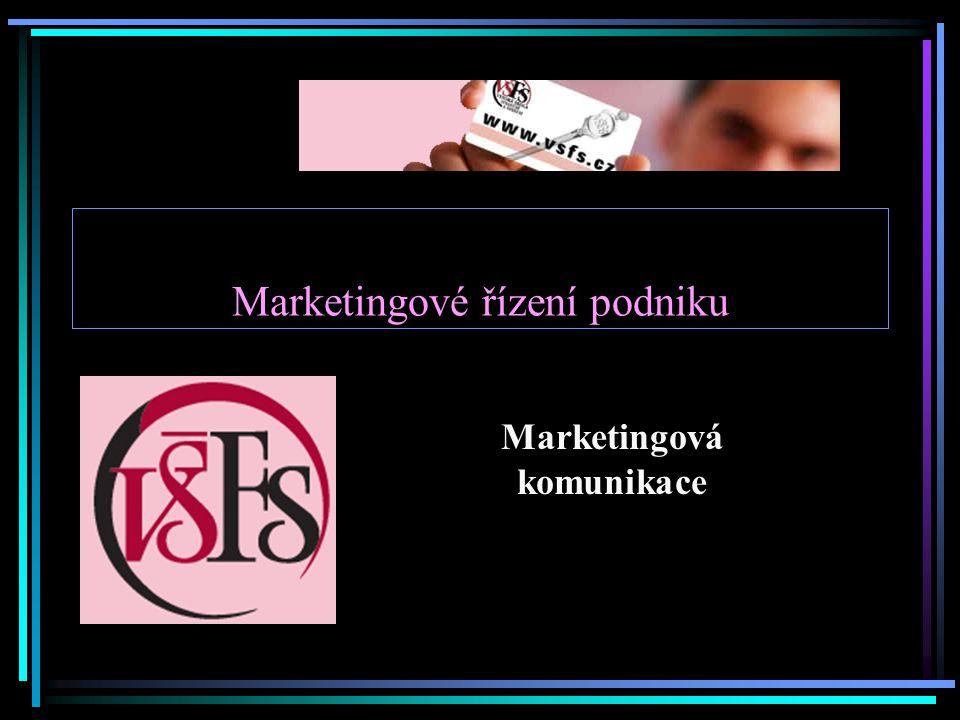 Marketingové řízení podniku Marketingová komunikace