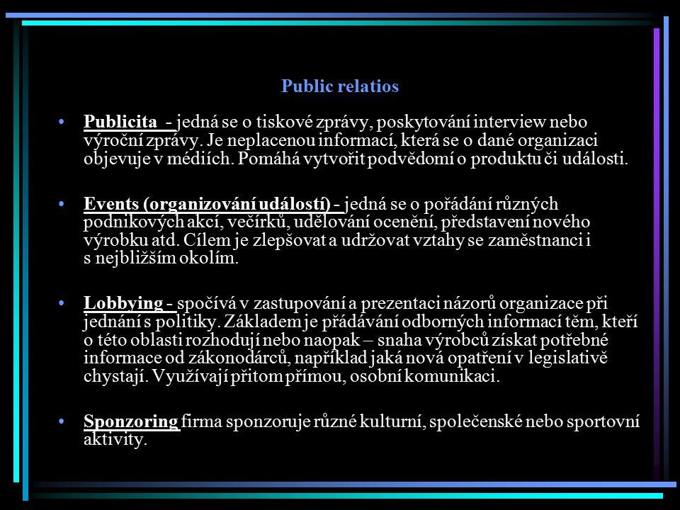 Public relatios Publicita - jedná se o tiskové zprávy, poskytování interview nebo výroční zprávy. Je neplacenou informací, která se o dané organizaci