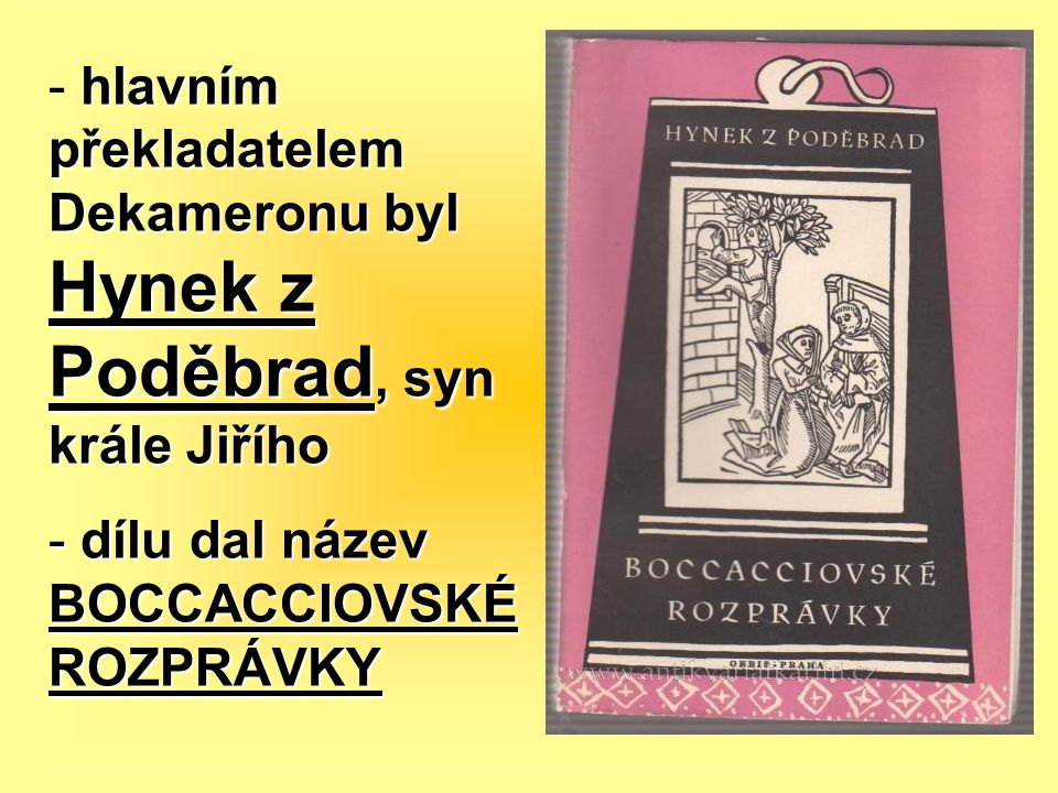 hlavním překladatelem Dekameronu byl Hynek z Poděbrad, syn krále Jiřího - hlavním překladatelem Dekameronu byl Hynek z Poděbrad, syn krále Jiřího - dí