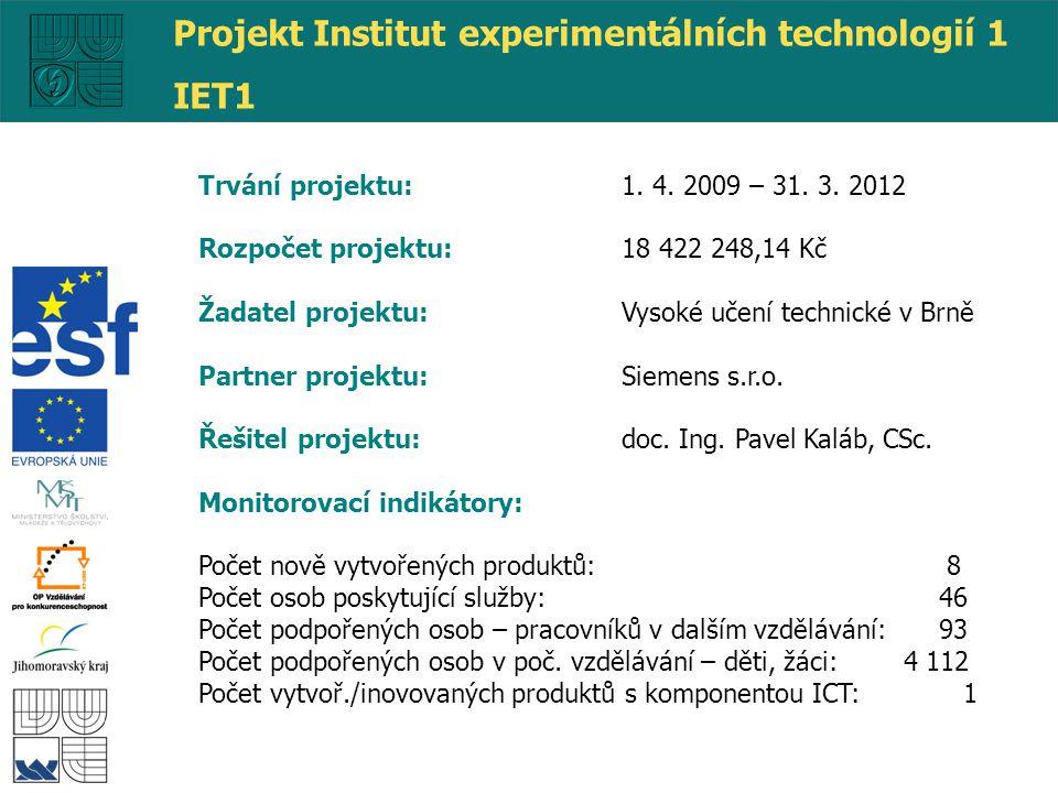 Trvání projektu: 1. 4. 2009 – 31. 3. 2012 Rozpočet projektu: 18 422 248,14 Kč Žadatel projektu: Vysoké učení technické v Brně Partner projektu: Siemen