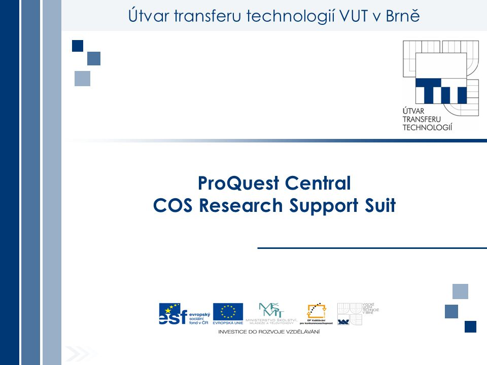 Útvar transferu technologií VUT v Brně ProQuest Central COS Research Support Suit