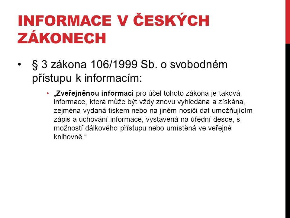 INFORMACE V ČESKÝCH ZÁKONECH § 3 zákona 106/1999 Sb.