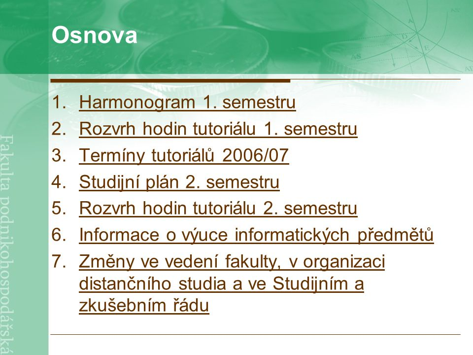 Osnova 1.Harmonogram 1. semestruHarmonogram 1. semestru 2.Rozvrh hodin tutoriálu 1.