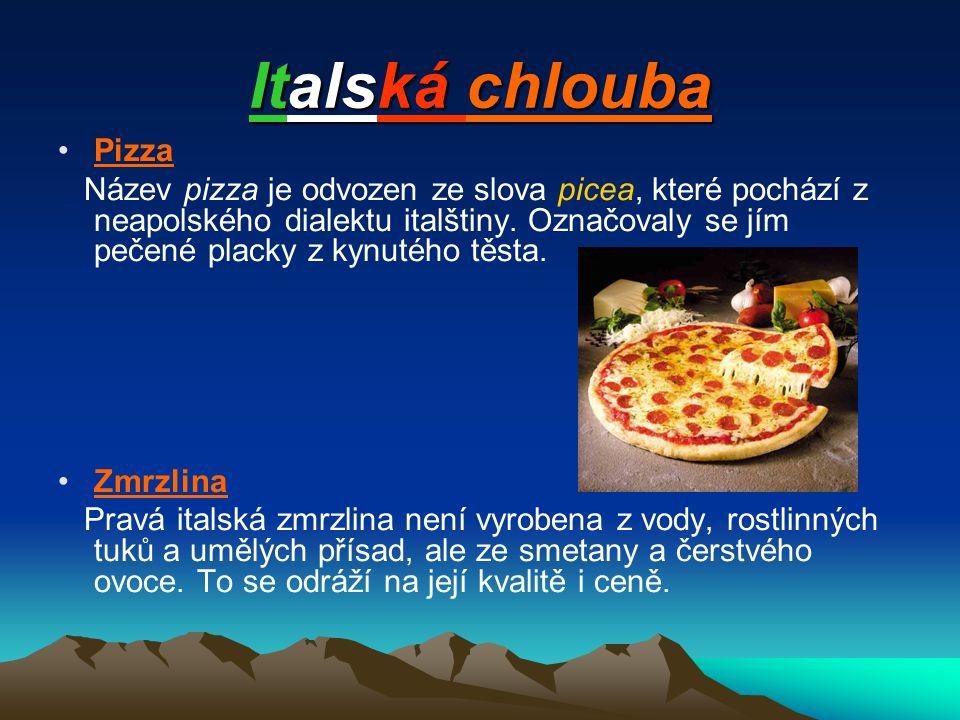 Italská chlouba Pizza Název pizza je odvozen ze slova picea, které pochází z neapolského dialektu italštiny. Označovaly se jím pečené placky z kynutéh
