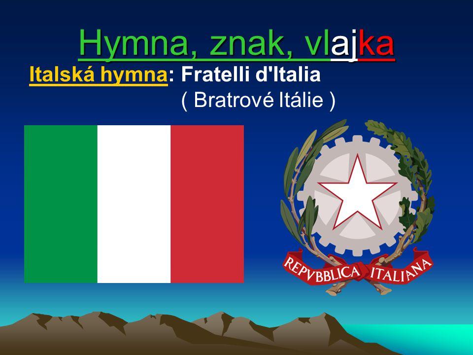 Hymna, znak, vlajka Italská hymna: Fratelli d'Italia ( Bratrové Itálie )