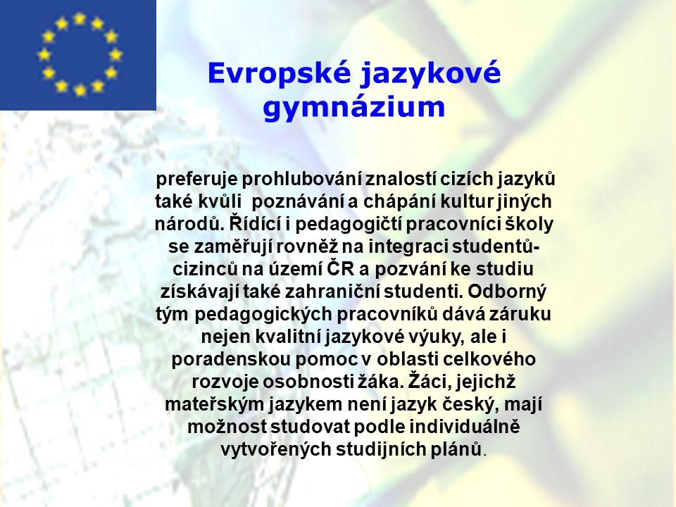 Evropské jazykové gymnázium preferuje prohlubování znalostí cizích jazyků také kvůli poznávání a chápání kultur jiných národů. Řídící i pedagogičtí pr