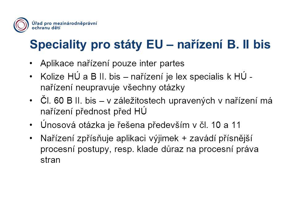 Speciality pro státy EU – nařízení B. II bis Aplikace nařízení pouze inter partes Kolize HÚ a B II. bis – nařízení je lex specialis k HÚ - nařízení ne