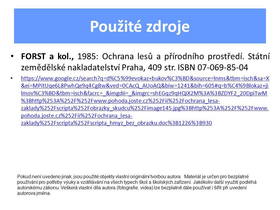 Použité zdroje FORST a kol., 1985: Ochrana lesů a přírodního prostředí.