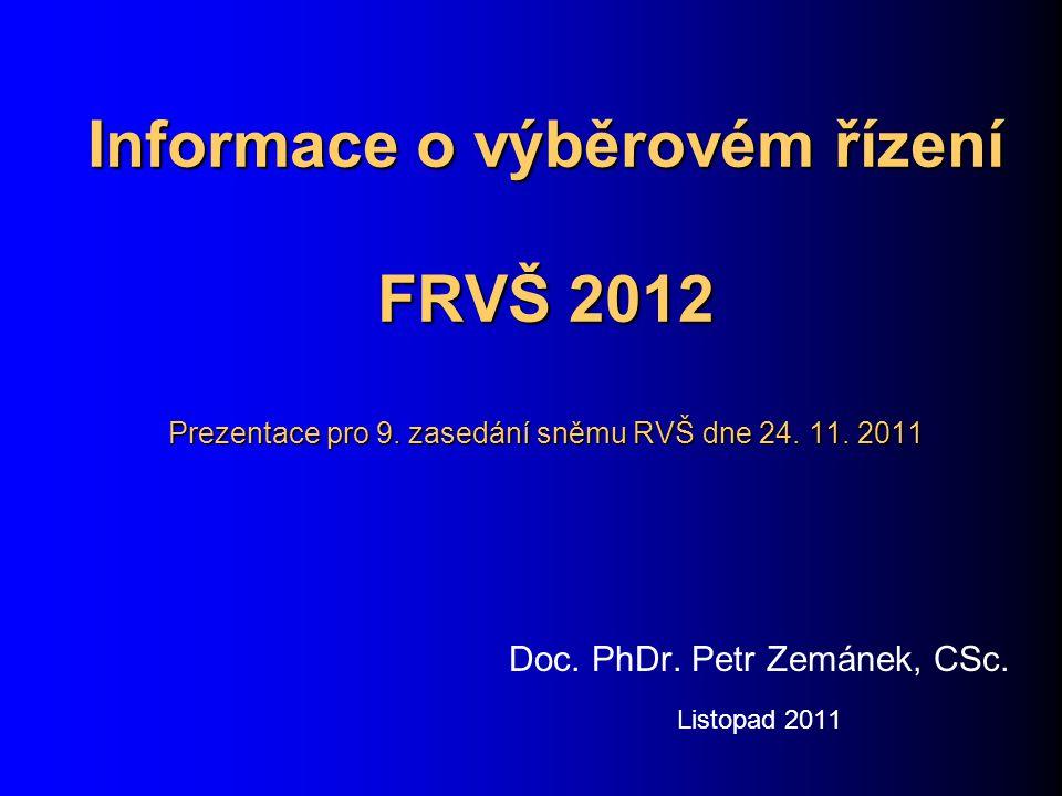 Informace o výběrovém řízení FRVŠ 2012 Prezentace pro 9.