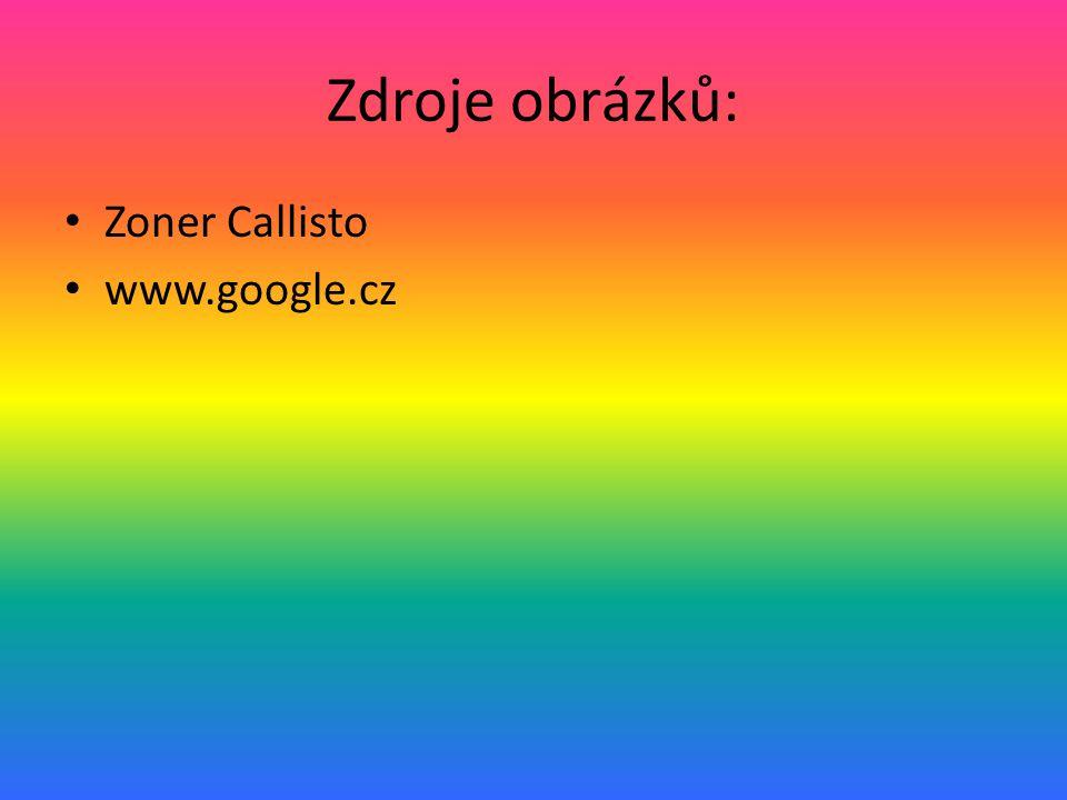 Zdroje obrázků: Zoner Callisto www.google.cz