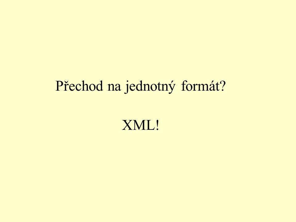 Přechod na jednotný formát? XML!