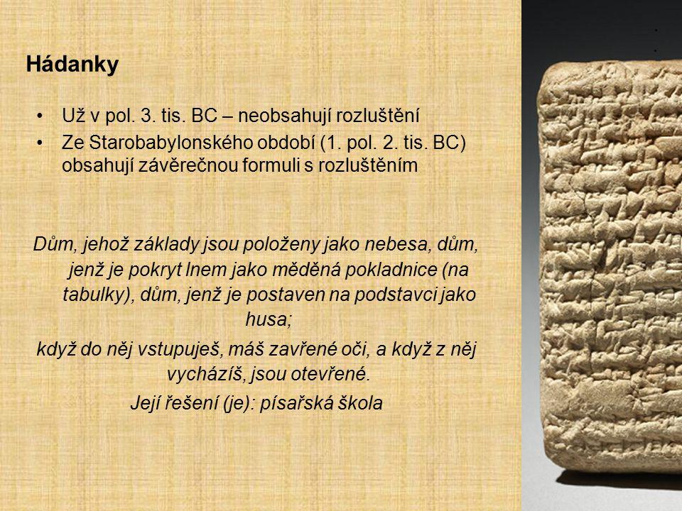 Přísloví Často dvojjazyčné (sum.-akk.) 24 sbírek (zejména 2.