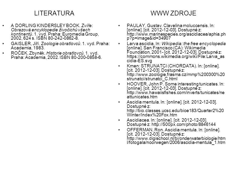 LITERATURA PAULAY, Gustav. Clavelina moluccensis. In: [online]. [cit. 2012-12-03]. Dostupné z: http://www.marinespecies.org/ascidiacea/aphia.ph p?p=im