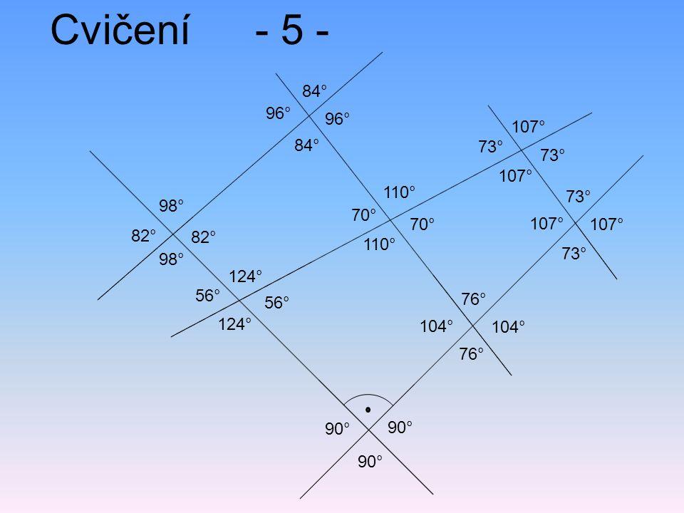 Cvičení- 5 - 90° 98° 107° 70° 110° 96° 84° 96° 84° 107° 73° 107° 73° 124° 56° 104° 76° 104° 98° 82° 124° 56°