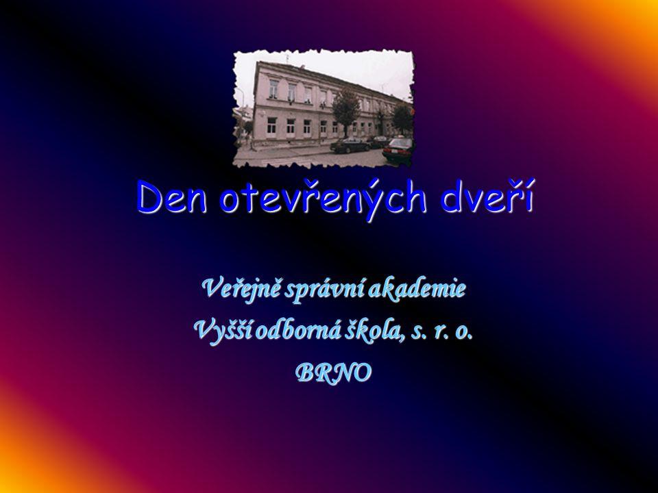Den otevřených dveří Veřejně správní akademie Vyšší odborná škola, s. r. o. BRNO