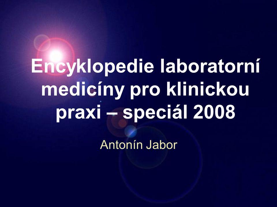  komplexní edukační nástroj  podporuje standardizaci  usnadňuje komunikaci mezi jednotlivými obory laboratorní medicíny Encyklopedie laboratorní medicíny