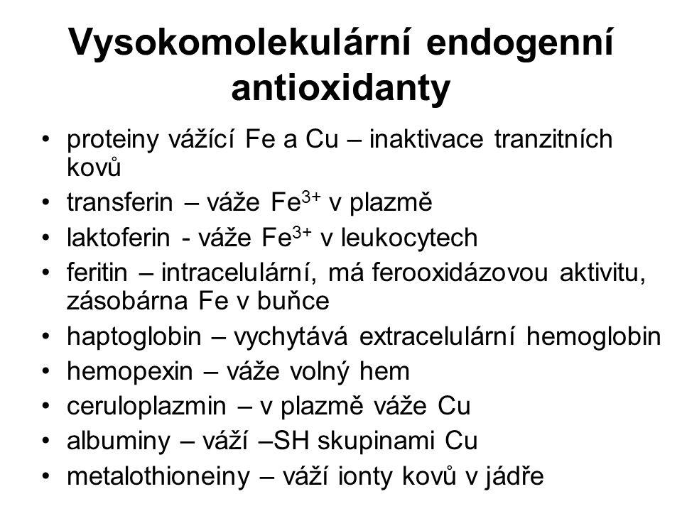 Vysokomolekulární endogenní antioxidanty proteiny vážící Fe a Cu – inaktivace tranzitních kovů transferin – váže Fe 3+ v plazmě laktoferin - váže Fe 3