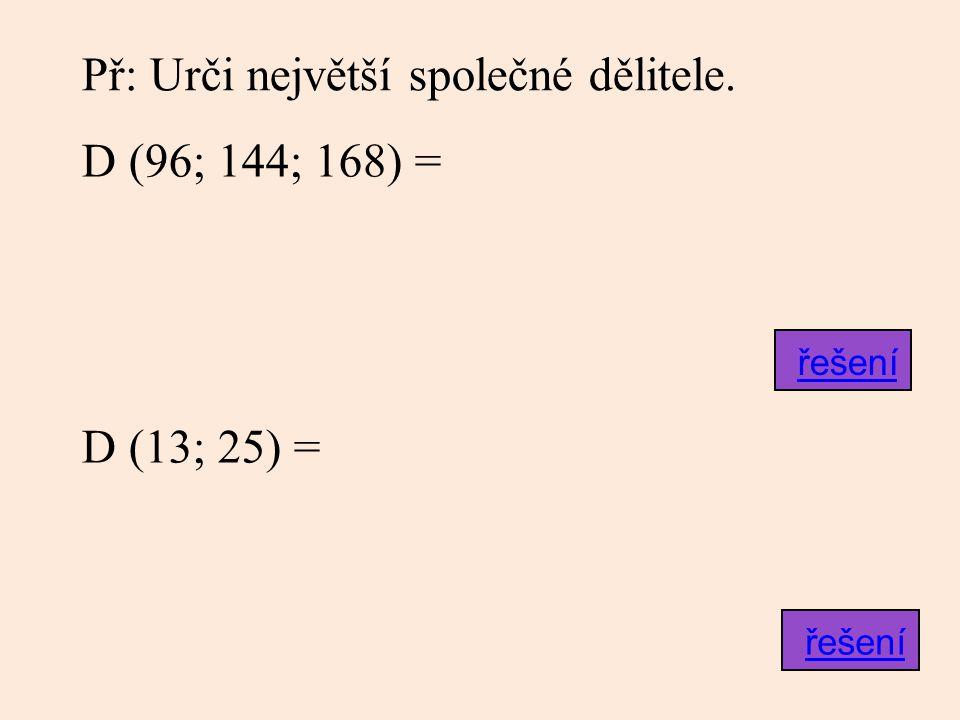 Čísla, která mají alespoň jednoho společného dělitele většího než 1, se nazývají soudělná.