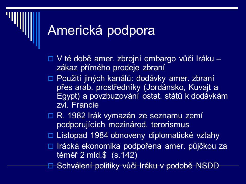 Americká podpora  V té době amer.