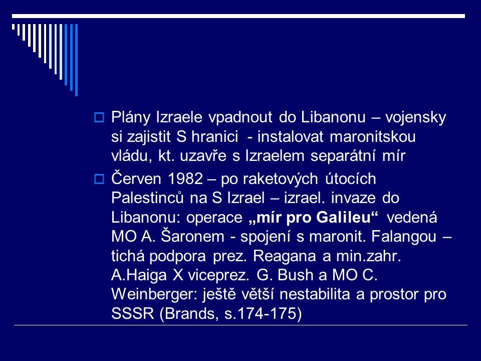  Plány Izraele vpadnout do Libanonu – vojensky si zajistit S hranici - instalovat maronitskou vládu, kt.