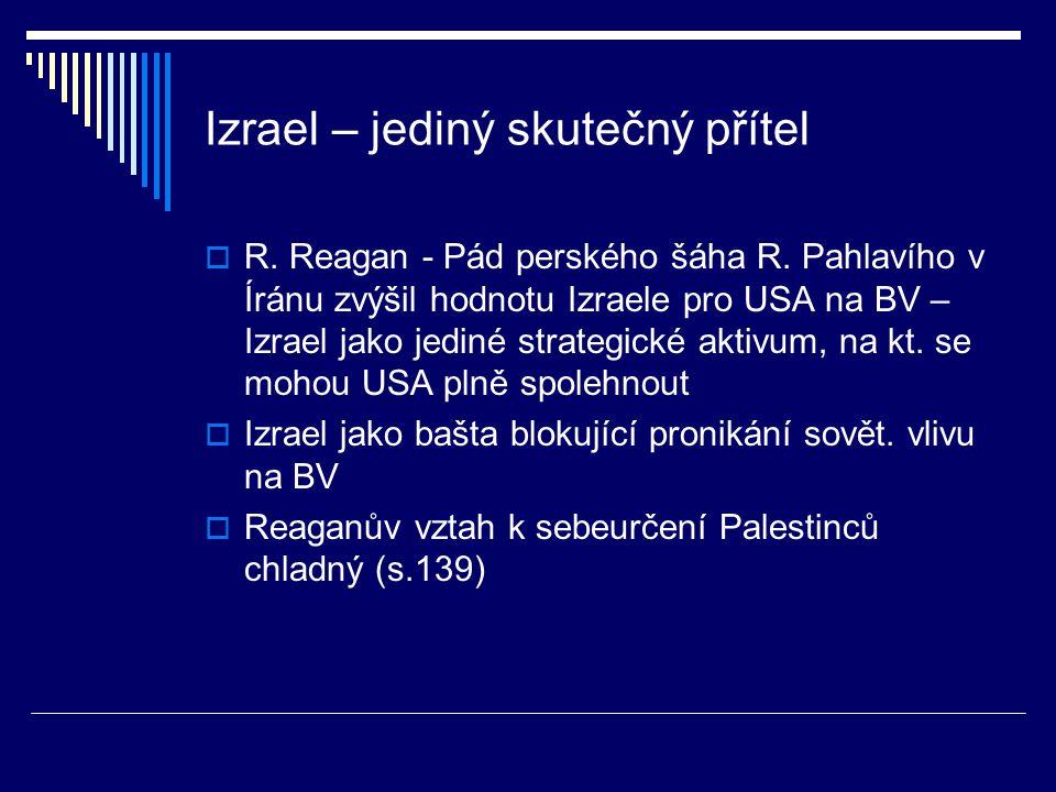 Izrael – jediný skutečný přítel  R. Reagan - Pád perského šáha R.
