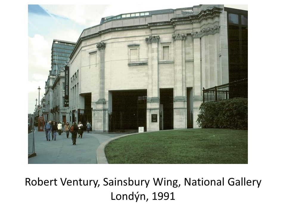 Robert Ventury, Sainsbury Wing, National Gallery Londýn, 1991