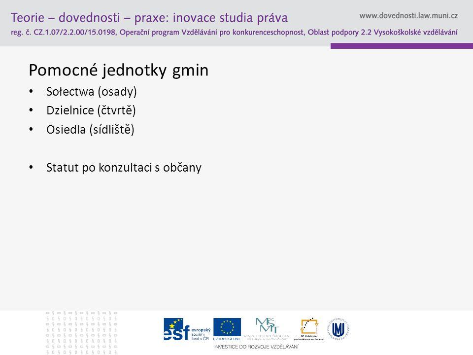 Pomocné jednotky gmin Sołectwa (osady) Dzielnice (čtvrtě) Osiedla (sídliště) Statut po konzultaci s občany