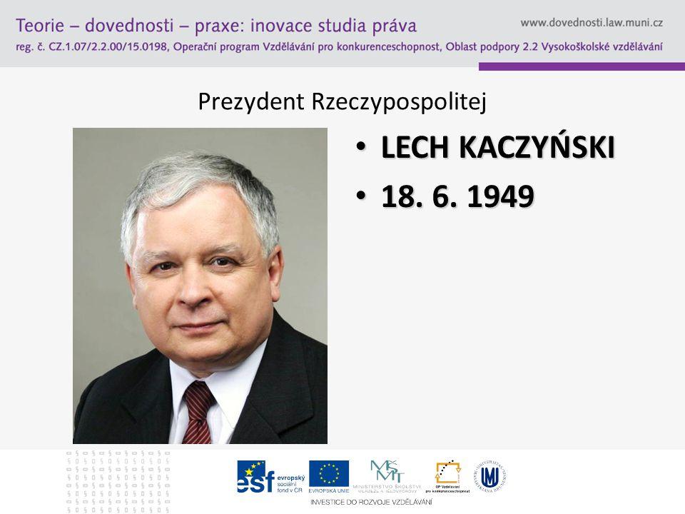 Prezydent Rzeczypospolitej LECH KACZYŃSKI LECH KACZYŃSKI 18. 6. 1949 18. 6. 1949