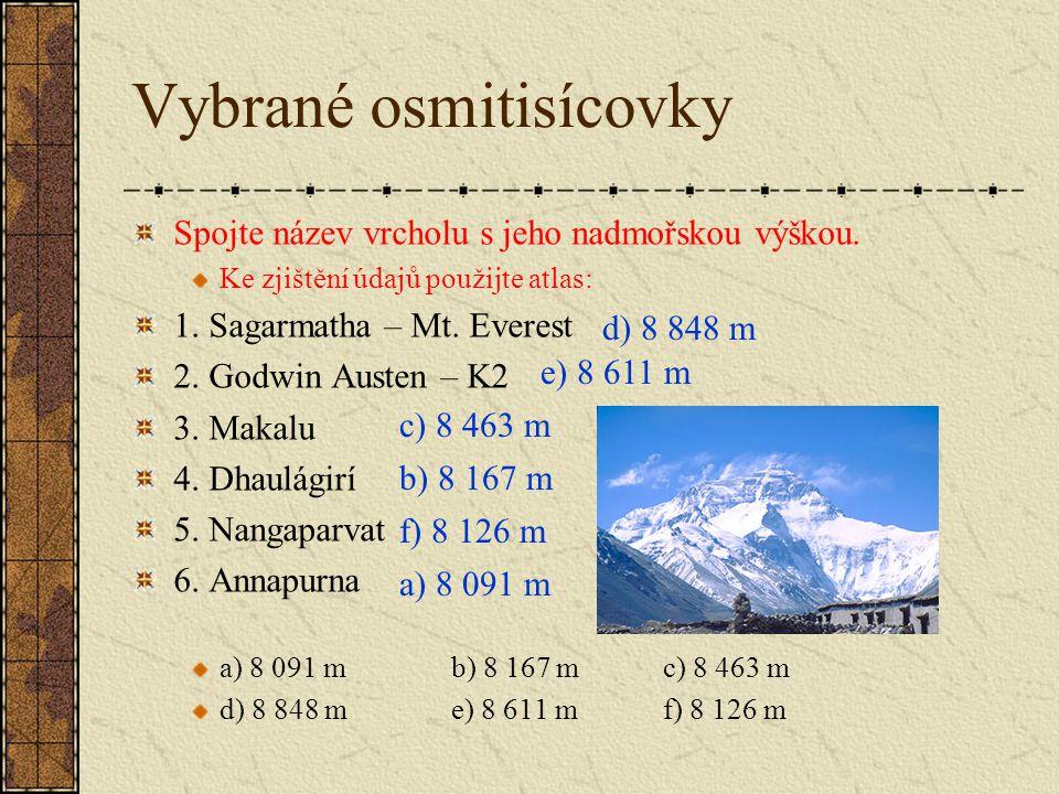 Vybrané osmitisícovky Spojte název vrcholu s jeho nadmořskou výškou.